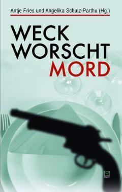 """""""Weck, Worscht – Mord!"""""""
